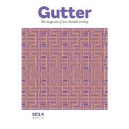Gutter 14 Spring 2016 by Searle, Adrian; Begg, Colin; Hastie, Katy, 9781910449691