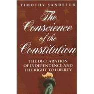 The Conscience of the Constitution by Sandefur, Timothy, 9781939709691