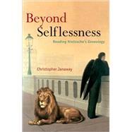 Beyond Selflessness Reading Nietzsche's Genealogy by Janaway, Christopher, 9780199279692