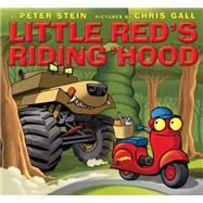 Little Red's Riding 'Hood by Stein, Peter; Gall, Chris, 9780545609692