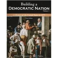 Building a Democratic Nation: A History of the United States to 1877 by Montgomery, William; Tijerina, Andres, 9781465249692