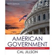 American Government: Political Development and Institutional Change by Jillson; Cal, 9781138229693