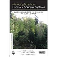 Managing Forests as Complex Adaptive Systems: Building Resilience to the Challenge of Global Change by Messier; Christian, 9781138779693