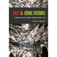 Race and Ethnic Relations American and Global Perspectives by Marger, Martin N., 9781285749693