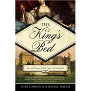 The King's Bed by Jordan, Don; Walsh, Michael, 9781605989693