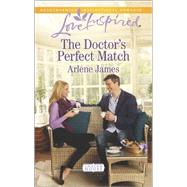 The Doctor's Perfect Match by James, Arlene, 9780373879694