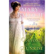 Beyond the Sunrise by Balogh, Mary, 9780451469694