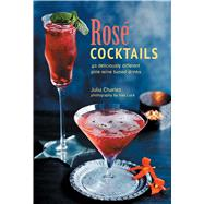 Rosé Cocktails by Charles, Julia, 9781849759694