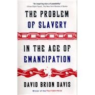 The Problem of Slavery in the Age of Emancipation by Davis, David Brion, 9780307389695