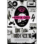 The Empty Ones A Novel by Brockway, Robert, 9780765379696