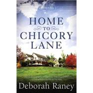 Home to Chicory Lane by Raney, Deborah, 9781426769696