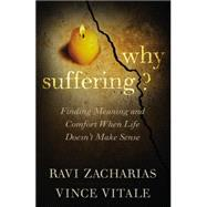 Why Suffering? by Zacharias, Ravi; Vitale, Vince, 9781455549696