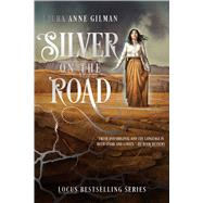 Silver on the Road by Gilman, Laura Anne, 9781481429696