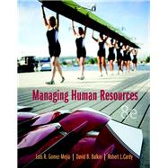 Managing Human Resources by Gomez-Mejia, Luis R.; Balkin, David B.; Cardy, Robert L., 9780133029697