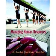 Managing Human Resources by Gomez-Mejia, Luis R.; Balkin, David B.; Cardy, Robert L., 9780133029697