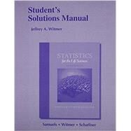 Student's Solutions Manual for Statistics for the Life Sciences by Witmer, Jeffrey A.; Schaffner, Andrew, 9780321989697