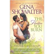The Hotter You Burn by Showalter, Gena, 9780373779697