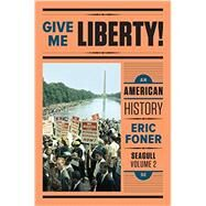 Give me Liberty, Seagull, 5th ed Vol 2 + Voices of Freedom, 5th Ed, Vol 2 by Norton, 9780393649697
