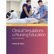 Clinical Simulations for Nursing Education by Dillon, Patricia M., Ph.D., R.N., 9780803669697