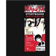 Manga Storyboard Sketchbook by Unknown, 9781454929697