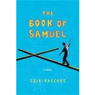 The Book of Samuel A Novel by Raschke, Erik, 9780312379698