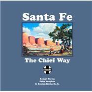 Sante Fe by Strein, Robert; Vaughan, John; Richards, C. Fenton, Jr., 9780826359698