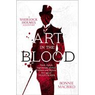 Art in the Blood by MacBird, Bonnie, 9780008129699