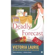 Deadly Forecast by Laurie, Victoria, 9780451419699