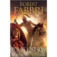 Rome's Lost Son by Fabbri, Robert, 9780857899699