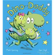 Dino-Daddy by Sperring, Mark; Lloyd, Sam, 9781408849699