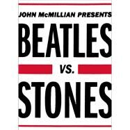 Beatles Vs. Stones by McMillian, John, 9781439159699