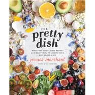The Pretty Dish by Merchant, Jessica, 9781623369699