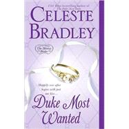 Duke Most Wanted by Bradley, Celeste, 9780312939700