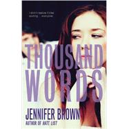 Thousand Words by Brown, Jennifer, 9780316209700