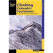 Falcon Guide Climbing Colorado's Fourteeners by Meehan, Chris, 9781493019700