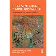 Representations in Mind and World: Essays Inspired by Barbara Tversky by Zacks; Jeffrey M., 9781138829701