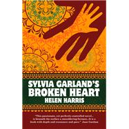 Sylvia Garland's Broken Heart by Harris, Helen, 9781905559701