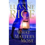 What Matters Most by RICE, LUANNE, 9780553589702