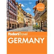 Fodor's Germany by FODOR'S TRAVEL GUIDES, 9781101879702