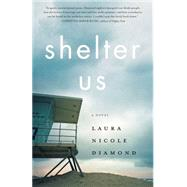 Shelter Us by Diamond, Laura Nicole, 9781631529702