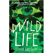 Wild Life by Brown, Liam, 9781785079702