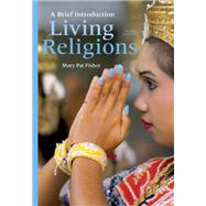 Living Religions A Brief Introduction by Fisher, Mary Pat, 9780205229703