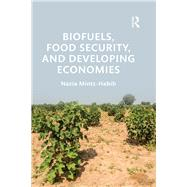 Biofuels, Food Security, and Developing Economies by Mintz-Habib; Nazia, 9780415729703