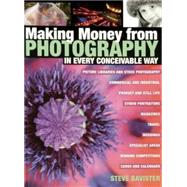 Making  Money from Photography in Every Conceivable Way by Bavister, Steve, 9780715319703