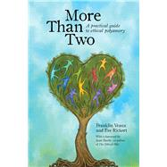More Than Two by Veaux, Franklin; Rickert, Eve; Hardy, Janet W., 9780991399703
