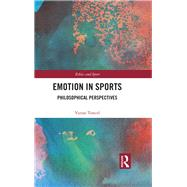 Emotion in Sports: Philosophical perspectives by Tuncel; Yunus, 9781138289703
