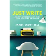 Just Write by Bell, James Scott, 9781599639703