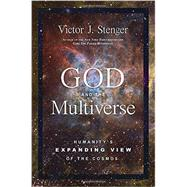 God and the Multiverse by STENGER, VICTOR J., 9781616149703