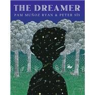 The Dreamer by Ryan, Pam Munoz; Sis, Peter; Ryan, Pam Muñoz, 9780439269704