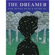 The Dreamer by Ryan, Pam Munoz; Sis, Peter, 9780439269704